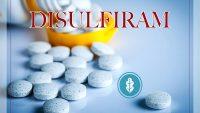 Disulfiram là thuốc gì? Công dụng và cách dùng Disulfiram thế nào để hiểu quả